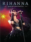 Good Girl Gone Bad: Live [Blu-Ray]
