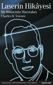 Laserin Hikayesi - Bir Bilimcinin Maceraları