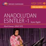 TRT Arşiv Serisi 49/Anadolu'dan Esintiler 1
