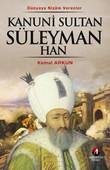 Kanuni Sultan Süleyman Han  - (10. Osmanlı Padişahı 75. İslam Halifesi)