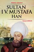 Sultan 4. Mustafa Han - (29. Osmanlı Padişahı, 94. İslam Halifesi)
