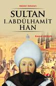 Sultan I. Abdülhamit Han - (27. Osmanlı Padişahı 92. İslam Halifesi)