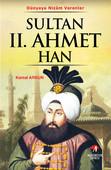 Sultan 2. Ahmet Han - (21. Osmanlı Padişahı 86. İslam Halifesi)