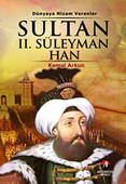 Sultan 2. Süleyman Han - (20. Osmanlı Padişahı 85. İslam Halifesi)