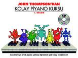 J. Thompson'dan Kolay Piyano Kursu 1
