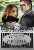 Gölge Öpücük - Vampir Akademisi 3.Kitap