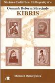 Osmanlı Reform Sürecinde Kıbrıs - Nizam'ı Cedid'den II. Meşrutiyet'e