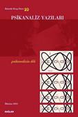 Psikanaliz Yazıları 20 - Psikanalizin Dili