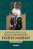 İhtiyarlığa Övgü ya da Sultan Murad'dan Fatih'e Nasihat