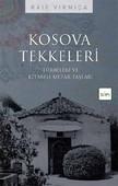 Kosova Tekkeleri - Türbeleri ve Kitabeli Mezar Taşları
