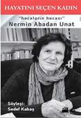 Hayatını Seçen Kadın - Nermin Abadan Unat