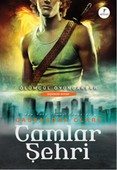 Camlar Şehri - Ölümcül Oyuncaklar Serisi 3. Kitap