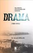 Selanik'in Gölgesinde Bir Sancak - Drama(1864-1913)