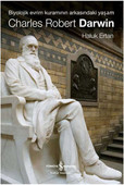 Biyolojik Evrim Kuramının Arkasındaki Yaşam Charles Robert Darwin