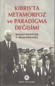 Kıbrıs'ta Metamorfoz ve Paradigma Değişimi