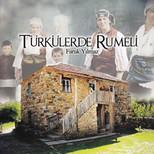 Türkülerlede Rumeli