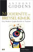 Modernite ve Bireysel-Kimlik - Geç Modern Çağda Benlik ve Toplum