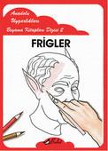 Frigler - Anadolu Uygarlıkları Boyama Kitapları 2