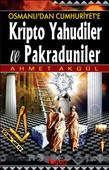 Kripto Yahudiler ve Pakraduniler - Osmanlı'dan Cumhuriyete