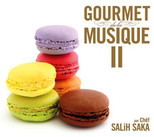 Gourmet De La Musique 2 par Chef Salih Saka SERİ