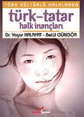 Türk Kültürklü Halklarda Türk-Tatar Halk İnançları