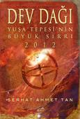 Dev Dağı - Yuşa Tepesi'nin Büyük Sırrı 2012