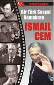 Bir Türk Sosyal Demokratı - İsmail Cem