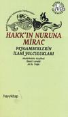 Hakk'ın Nuruna Mirac - Peygamberlerin İlahi Yolculukları