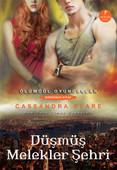 Düşmüş Melekler Şehri - Ölümcül Oyuncaklar serisi 4. kitap