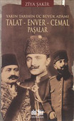 Yakın Tarihin Üç Büyük Adamı - Talat-Enver-Cemal Paşalar