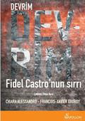 Devrim - Fidel Castro'nun Sırrı