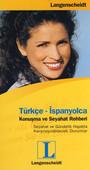 Türkçe - İspanyolca - Konuşma Ve Seyahat Rehberi