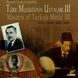 Türk Musikisinin Ustaları 3 Gazeller, Taksimler, Şarkılar, Türküler