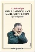 Abdullah Öcalan'ı Nasıl Sorguladım - İşte Gerçekler