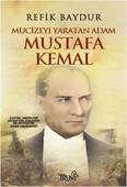 Mucizeyi Yaratan Adam - Mustafa Kemal