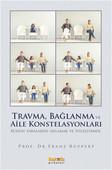 Travma, Bağlanma ve Aile Konstelasyonları