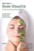 Sade Güzellik - A'dan Z'ye Doğal Kozmetikler
