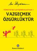 Türkiye'de İletişimin Elkitabı 1 Vazgeçmek Özgürlüktür