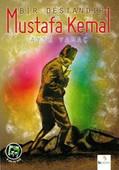 Bir Destandır Mustafa Kemal