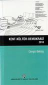 Kent- Kültür- Demokrasi