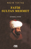 Fatih Sultan Mehmet İstanbul Fatihi