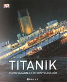 Titanik - Yüzen Sarayın İlk ve Son Yolculuğu