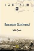 İzmir'im 42 Namazgah Güzellemesi