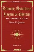 Ölümsüz Üstatların Yaşam ve Öğretisi Cilt: 1 - 2 - 3
