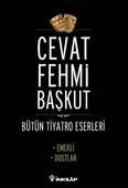 Bütün Tiyatro Eserleri - Cevat Fehmi Başkut