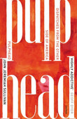 Pulphead: Notes from the Other Side of America: Dispatches from the Other Side of America