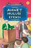 Kurtuluşun Kahramanları - Ahmet Hulusi Efendi