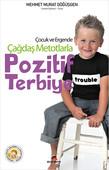 Çocuk ve Ergende Çağdaş Metotlarla Pozitif Terbiye