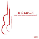 Itri ve Bach