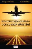 Havayolu Taşımacılığında Uçucu Ekip Yönetimi
